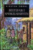 """""""Bestefar i spøkelsesbyen"""" av Kirsten Sødal"""