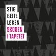 """""""Skogen i tapetet"""" av Stig Beite Løken"""