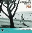 """""""Fri"""" av Anne Karin Elstad"""