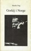 """""""Gorkij i Norge"""" av Martin Nag"""
