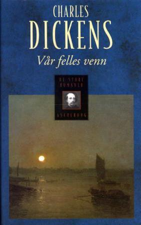 """""""Vår felles venn"""" av Charles Dickens"""