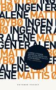 """""""Ingen er alene - roman"""" av Mattis Øybø"""