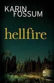 """""""Hellfire"""" av Karin Fossum"""