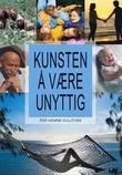 """""""Kunsten å være unyttig"""" av Per Henrik Gullfoss"""