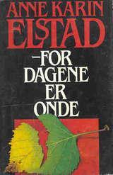 """""""For dagene er onde"""" av Anne Karin Elstad"""