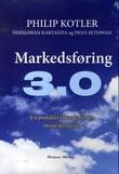 """""""Markedsføring 3.0 - fra produkter til kunder til den menneskelige ånd"""" av Philip Kotler"""