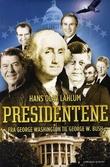 """""""Presidentene - fra George Washington til George W. Bush"""" av Hans Olav Lahlum"""