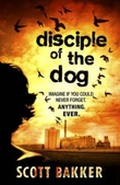 """Disciple of the dog"" av Scott Bakker"