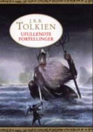 """""""Ufullendte fortellinger om Numenor og Midgard"""" av John Ronald Reuel Tolkien"""