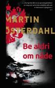 """""""Be aldri om nåde"""" av Martin Österdahl"""