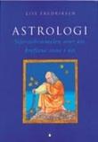 """""""Astrologi - stjernehimmelen over oss, kreftene inne i oss"""" av Lise Fredriksen"""