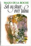 """""""Jalna. Bd. 15 - sol og skyer over Jalna"""" av Mazo De la Roche"""