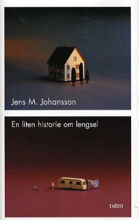 """""""En liten historie om lengsel - roman"""" av Jens M. Johansson"""