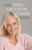 """""""Smil gjennom tårer mitt liv med alvorlig kronisk sykdom"""" av Ingrid Anette Hoff Melkersen"""