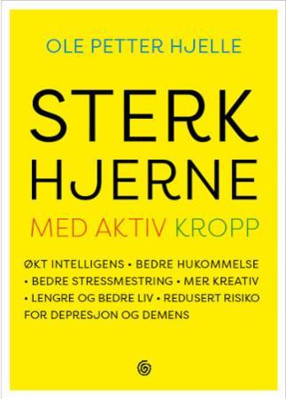 """""""Sterk hjerne med aktiv kropp"""" av Ole Petter Hjelle"""