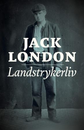 """""""Landstrykerliv"""" av Jack London"""