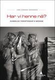 """""""Har vi henne nå? - kvinnelige forfatterskap og mediene"""" av Unn Conradi Andersen"""