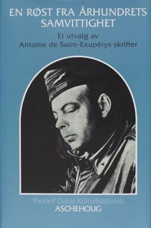 """""""En røst fra århundrets samvittighet - et utvalg av Antoine de Saint-Exupérys skrifter"""" av Antoine de Saint-Exupéry"""