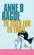 """En tiger for en engel roman"" av Anne B. Ragde"