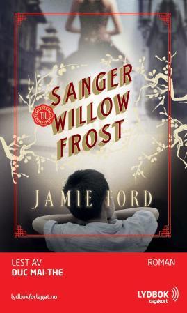 """""""Sanger til Willow Frost"""" av Jamie Ford"""