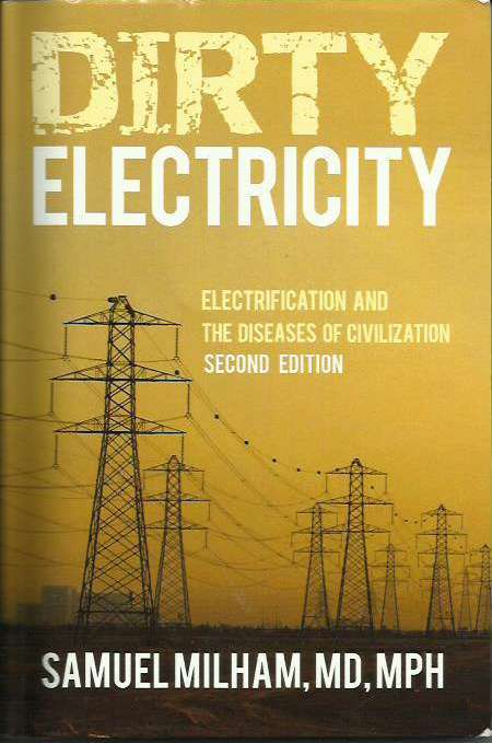 """Dirty Electricity - electrification & Diseases of civilization"" av Samuel Milham MD"
