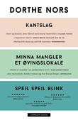 """""""Kantslag ; Minna mangler et øvingslokale ; Speil speil blink"""" av Dorthe Nors"""