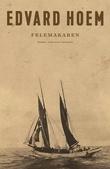 """""""Felemakaren roman"""" av Edvard Hoem"""
