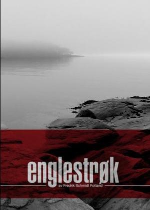 """""""Englestrøk - krimroman"""" av Fredrik Schmidt Fotland"""