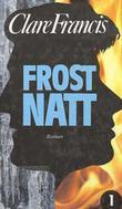 """""""Frostnatt 1"""" av Clare Francis"""