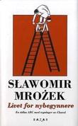 """""""Livet for nybegynnere en tidløs ABC"""" av Slawomir Mrozek"""