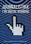 """""""Journalistikk i en digital hverdag"""" av Rune Ottosen"""