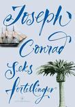 """""""Seks fortellinger"""" av Joseph Conrad"""