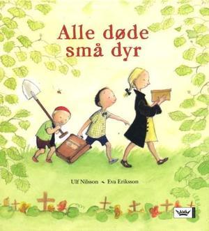 """""""Alle døde små dyr"""" av Ulf Nilsson"""