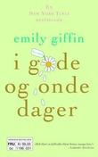 """""""I gode og onde dager"""" av Emily Giffin"""