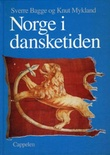 """""""Norge i dansketiden - 1380-1814"""" av Sverre Bagge"""