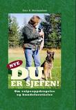 """""""Nye Du er sjefen - om valpeoppdragelse og hundeforståelse"""" av Geir R. Nordenstam"""