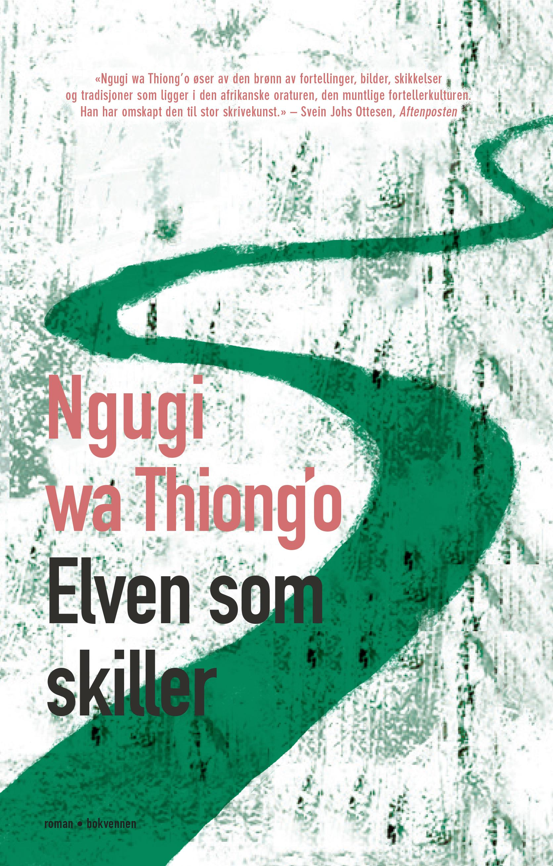 """""""Elven som skiller - roman"""" av Ngugi wa Thiong'o"""