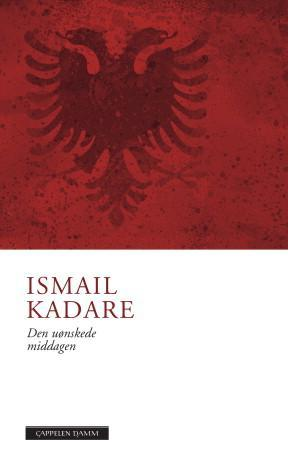 """Den uønskede middagen"" av Ismail Kadare"