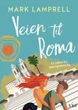 """""""Veien til Roma - en roman fra kjærlighetens by"""" av Mark Lamprell"""