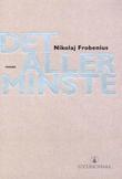 """""""Det aller minste - roman"""" av Nikolaj Frobenius"""
