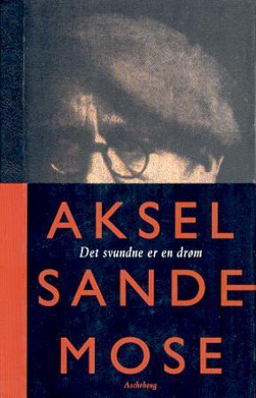 """""""Det svundne er en drøm"""" av Aksel Sandemose"""