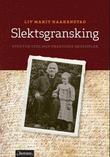 """""""Slektsgransking - steg for steg med praktiske eksempler"""" av Liv Marit Haakenstad"""