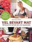 """""""Vel bevart mat - slik konserverer du frukt, bær, urter og grønnsaker"""" av Ellen-Beate Wollen"""