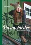 """""""Varmekilder mønsterstrikkede småplagg"""" av Grete Letting"""