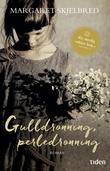 """""""Gulldronning, perledronning"""" av Margaret Skjelbred"""
