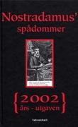 """Nostradamus' spådommer - 2002-års utgaven"""