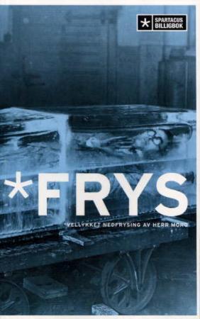 """""""Frys - vellykket nedfrysing av herr Moro"""" av Roy Andersson"""