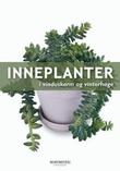 """""""Inneplanter i vinduskarm og vinterhage"""" av Dorte Nissen"""