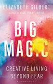 """Big magic creative living beyond fear"" av Elizabeth Gilbert"