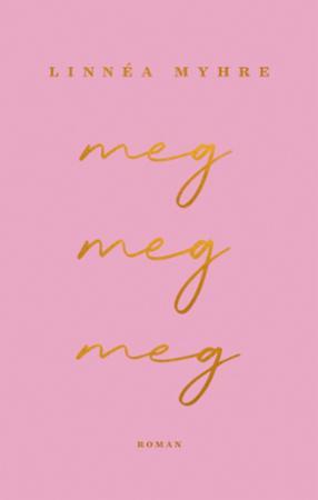 """""""Meg, meg, meg"""" av Linnéa Myhre"""